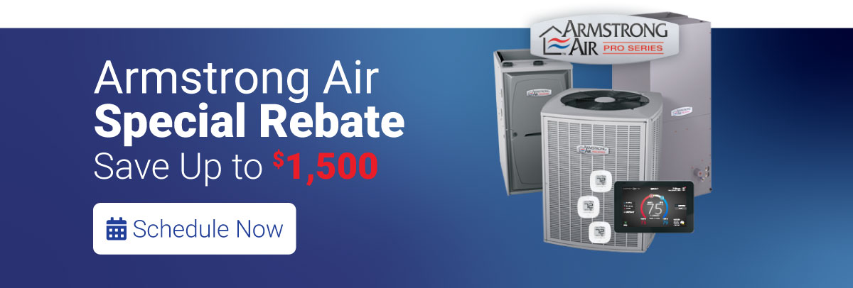 Get a $1500 rebate on a new Armstrong Air heating and cooling system.